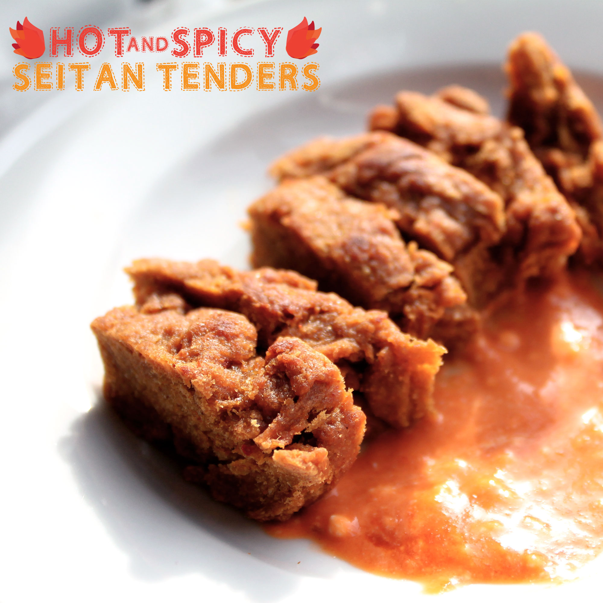 hot and spicy seitan tenders